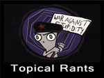 Topical Rants