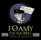 Foamy The Squirrel CD - Topical Rants 2
