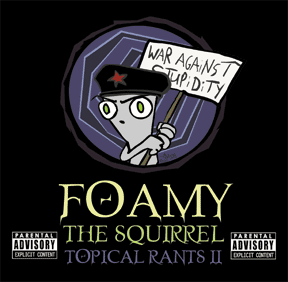 File:Foamy The Squirrel CD - Topical Rants 2.png