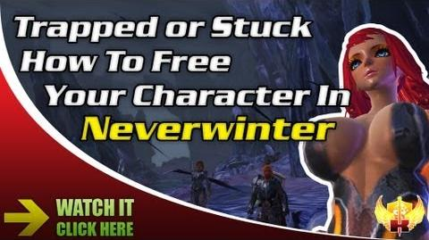 Trapped or Stuck, How To Free Your Character In Neverwinter