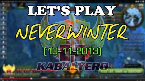 Let's Play Neverwinter 10-11-2013 (twitch.tv kabalyerotv)