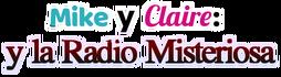 Mike y Clare y la Radio misteriosa - (logo) by RitterLouie227