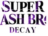 Super Smash Bros. Decay