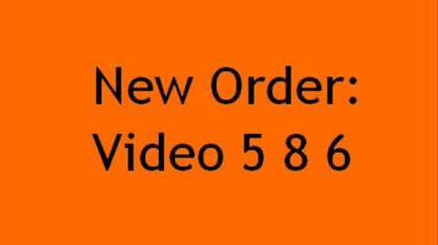 New Order - Video 5 8 6