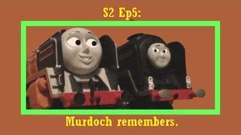 Sodor's Tales S2 Ep5 Murdoch remembers.