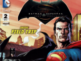 Batman v Superman: Dawn of Justice: Field Trip
