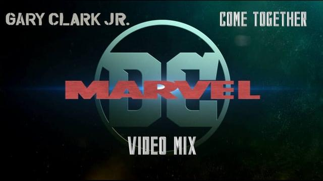 Gary Clark Jr.- Come Together (DC Marvel Video Mix)