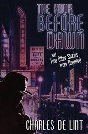 The Hour Before Dawn (Newford -18) by Charles de Lint