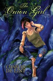 2009 The Onion Girl (Newford -11) by Charles de Lint