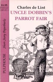 Uncle Dobbins Parrot Fair (Newford)