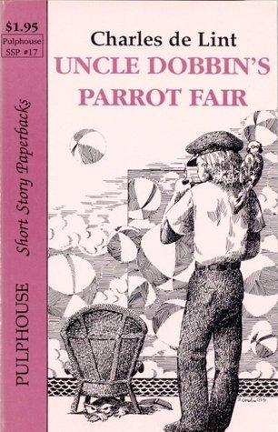 File:Uncle Dobbins Parrot Fair (Newford) .jpeg