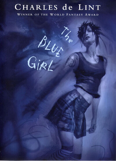 The Blue Girl (Newford, -15) (Newford -15) by Charles de Lint
