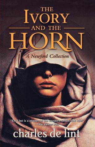 File:2007-The Ivory and the Horn (Newford Book 6) (Newford -6) by Charles de Lint.jpg