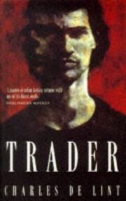 1997-Trader (Newford -7) by Charles de Lint