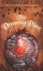 The Dreaming Place (Newford -2) by Charles de Lint