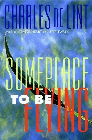 File:1998-HC-Someplace to Be Flying (Newford -8) by Charles de Lint.jpeg