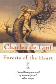 Forests of the Heart (Newford -10) by Charles de Lint