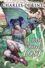 Little Grrl Lost (Newford -20) by Charles de Lint