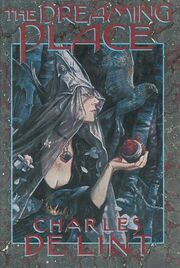 1990-The Dreaming Place (Newford -2) by Charles de Lint, Brian Froud