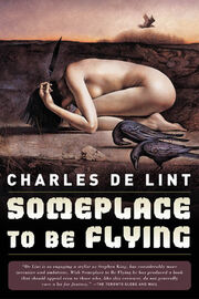 Pb-2005-Someplace to Be Flying (Newford Book 8) (Newford -8) by Charles de Lint
