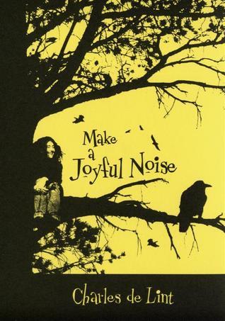 File:Make a Joyful Noise (Newford -17) by Charles de Lint.jpeg