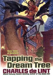 Tapping the Dream Tree (Newford -12) by Charles de Lint