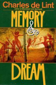 1997hc-Memory & Dream (Newford -5) by Charles de Lint, John Howe