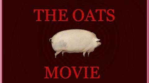 The Oats Movie