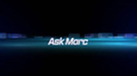 Ask Marc - Episode 16