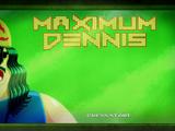 Maximum Dennis