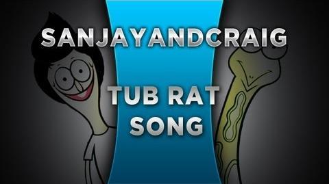 Sanjay And Craig Tub Rat Song
