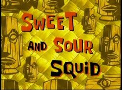 Sweet and SourSquid