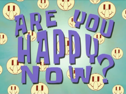 Are You Hapy Now (Sponge Bob)