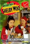 The Mystery Files of Shelby Woo The Green Monster Book