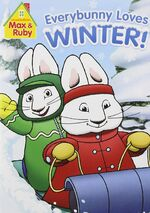 Max & Ruby - Everybunny Loves Winter! DVD Cover