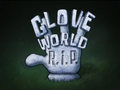 Glove World RIP