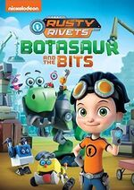 Rusty Rivets Botasaur and the Bits DVD