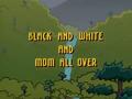 Title-BlackandWhiteandMomAllOver