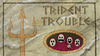Trident trouble