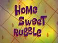 Home Sweet Rubble
