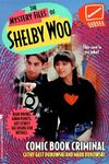 The Mystery Files of Shelby Woo Comic Book Criminal Book