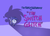 SwitchGlitch