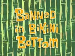 Banned in Bikini Bottom