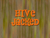 HiveJackedTitle