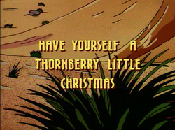 Have yourself a Thornberry little Christmas Title Card