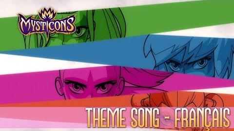 MYSTICONS THEME SONG FRENCH