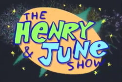 The Henry & June Show title