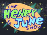 The Henry and June Show
