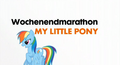 My Little Pony Wochenendmarathon