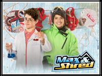 Max & shred Show